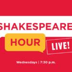 Shakespeare Hour LIVE!