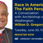Race in America: The Faith Perspective – A Conversation with Archbishop of Washington Wilton D. Gregory