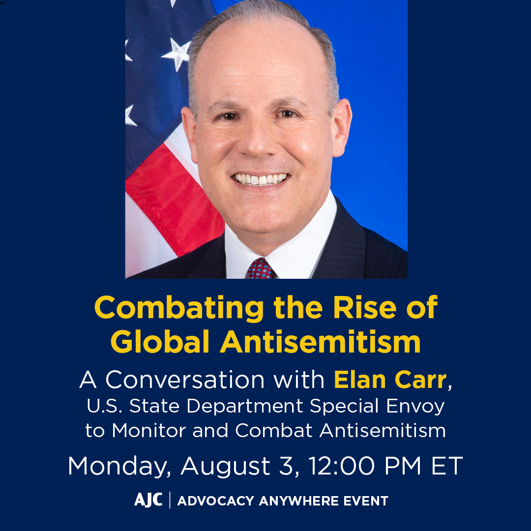 Combating the Rise of Global Antisemitism: A Conversation with U.S. Special Envoy Elan Carr