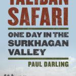 Taliban Safari with Paul Darling