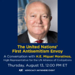 The UN's Increased Focus on Antisemitism: A Conversation with High Representative Miguel Moratinos