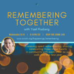 SVIVAH: Remembering Together: A Touchpoint to Yizkor with Yael Flusberg