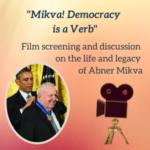 Mikva!  Democracy is a Verb Film