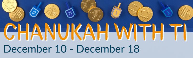 8 Bright Nights: Chanukah With TI (through Dec. 18)