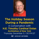 The Holiday Season During a Pandemic: A Conversation with H.E. Timothy Cardinal Dolan