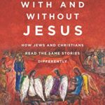 Jesus and Judaism: Why the Connection Matters