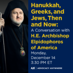 Hanukkah, Greeks, and Jews, Then and Now: A Conversation with H.E. Archbishop Elpidophoros of America