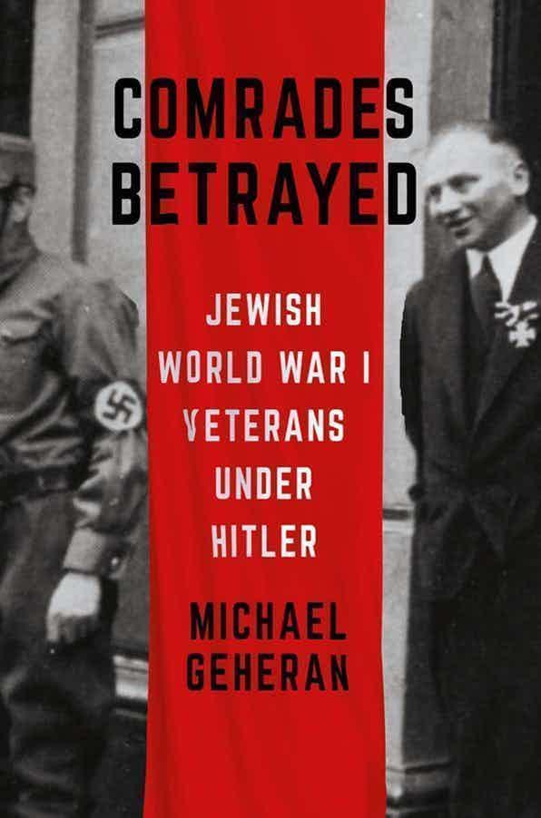 'Comrades Betrayed': Jewish World War I veterans under Hitler