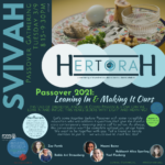 SVIVAH's HerTorah: Passover 2021: Leaning In & Making It Our Own
