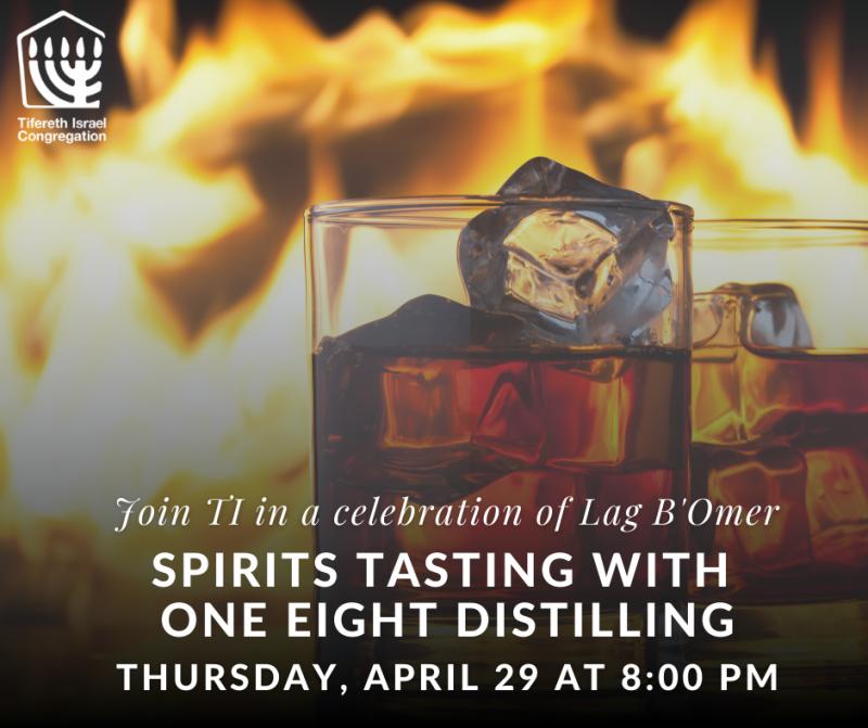 Tifereth Israel Lag B'Omer Spirits Tasting with One Eight Distilling