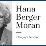 Hana Berger Moran: A Story of a Survivor